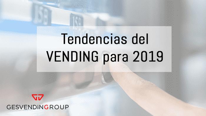 Tendencias del vending para 2019