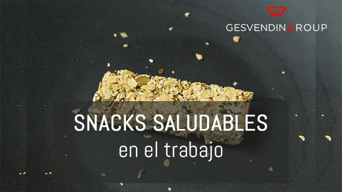 Los snacks saludables en el trabajo
