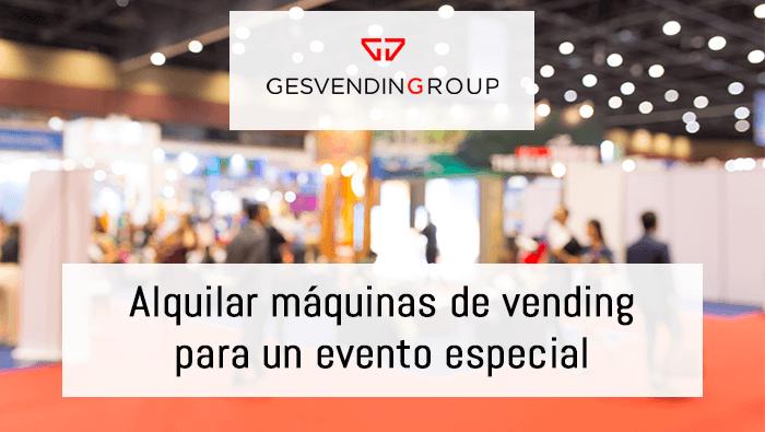 Alquilas máquinas vending en eventos especiales de empresas