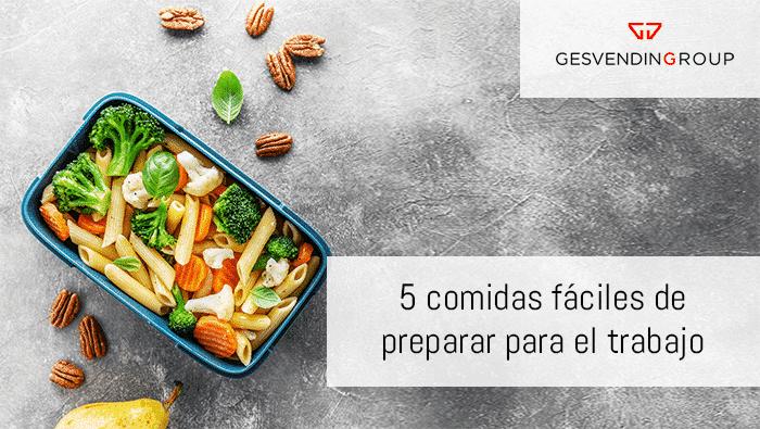 Cinco comidas fáciles de prepara para ir al trabajo