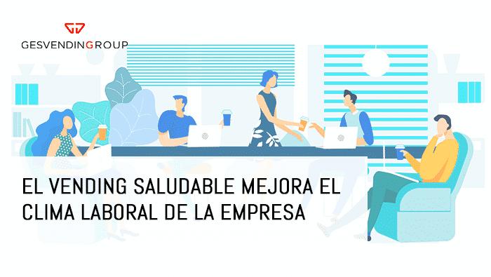 El vending saludable mejora el clima laboral y la productividad de la empresa