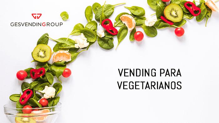 Vending para vegetarianos, una oferta vegetal satisfactoria y nutritiva