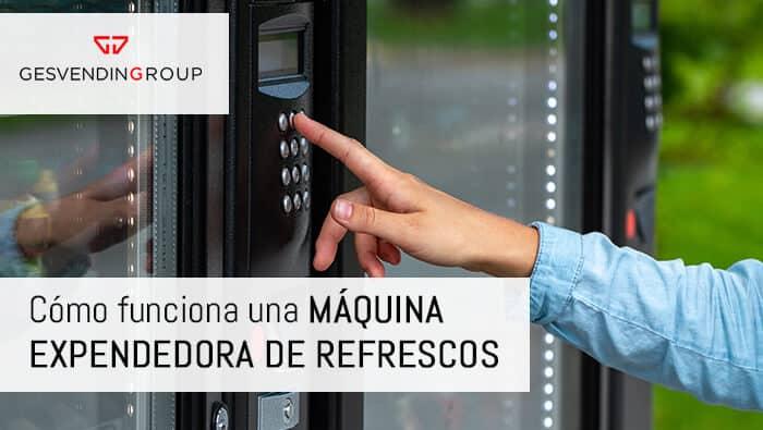 Máquina expendedora de refrescos Valencia
